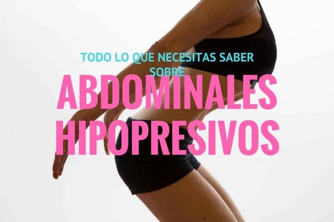 Todo Lo Que Necesitas Saber Sobre Abdominales Hipopresivos