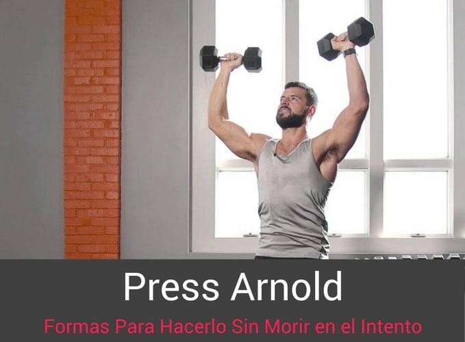 Formas de Hacer el Press Arnold